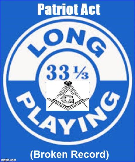 33 1-3 Masonic Long Playing Broken Record ~ Patriot Act ~