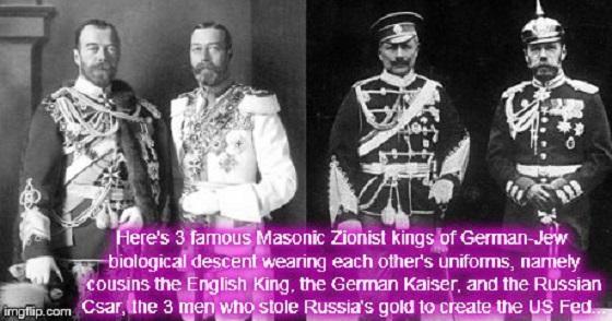 Three Masons kings, Czar Kaiser and English king ~