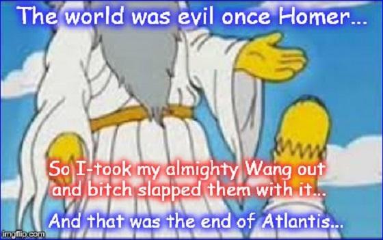 Homer and god ~ Atlantis ~ The evil Wang ~ 560