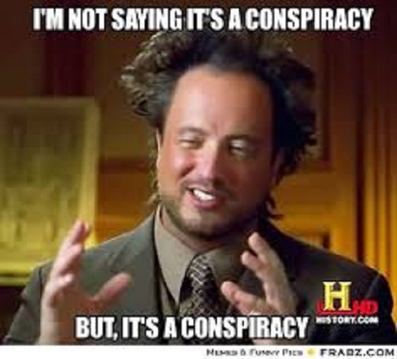 It's a conspiracy ~ 560