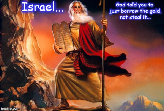 Moses and Israel's stolen gold ~