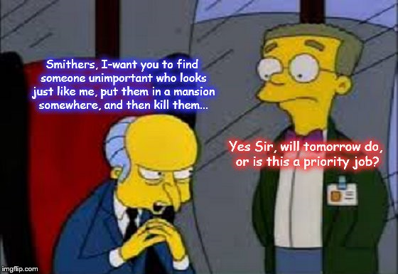 Smithers and Burns ~ Someone who looks just like me ~