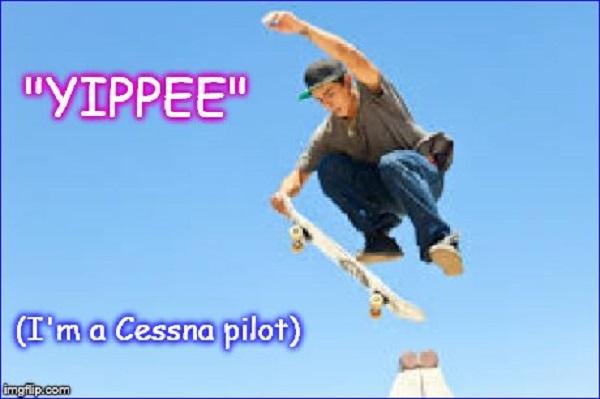 YIPPEE ~ I'm a Cessna pilot