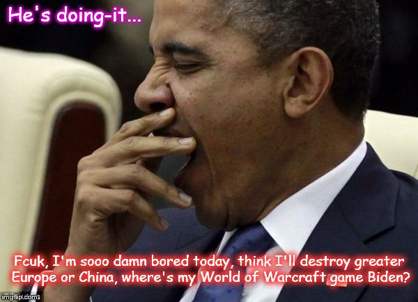 Obama Bored destroy Russia China ~ World of Warcraft ~