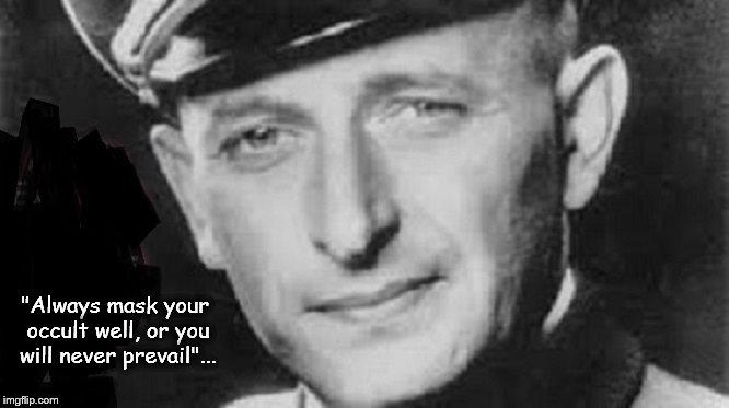 Eichmann ~ Mask your occult