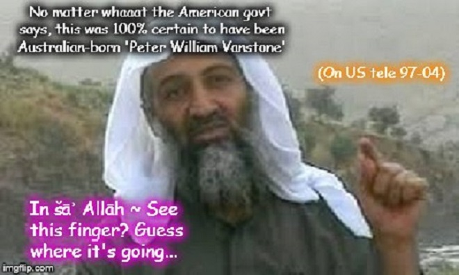 In sha Allah ~ See this finger ~ Peter William Vanstone ~ Osama 600