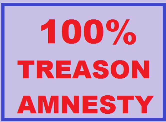 100 percent treason amnesty
