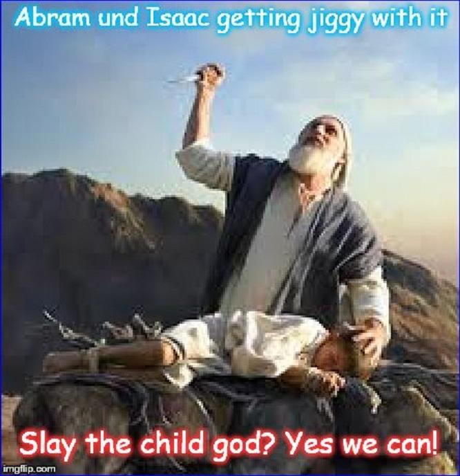 ABRAM UND ISAAC GET JIGGY WITH-IT