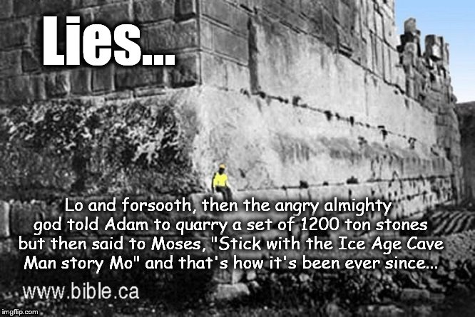 Lo and forsooth ~ Moses Balbeck stones LIES