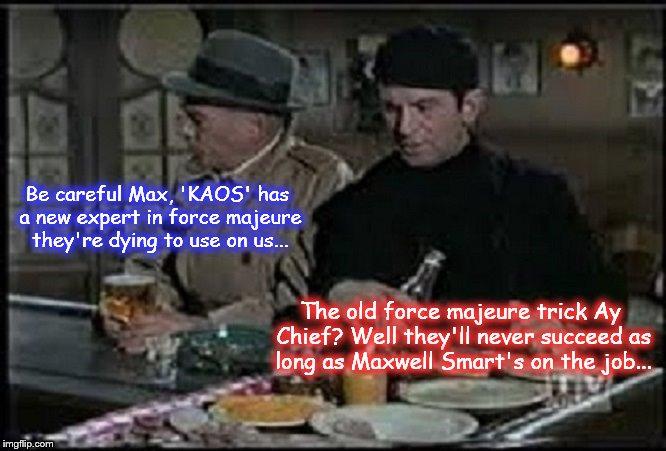 Maxwell Smart 'KAOS' Force Majuer