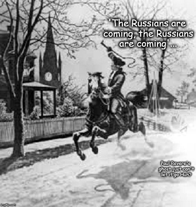 Paul Revere ~ The Russians are coming