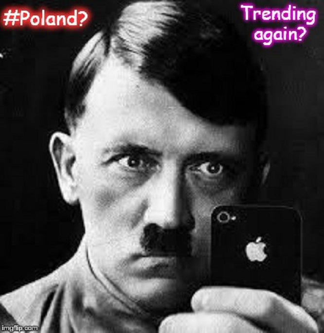 #Poland ~ Trending again ~ Hitler