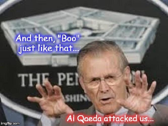 Rumsfeld ~ Boo ~ Al Qaeda attacked ~
