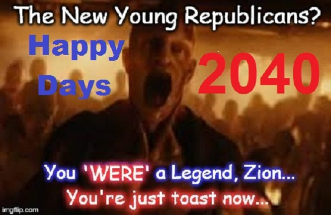 The New Young Republicans ~ Zion Legend ~ Happy Days 666