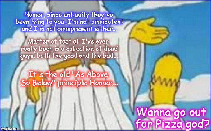 Homer omnipotent omnipresent god Pizza antiquity