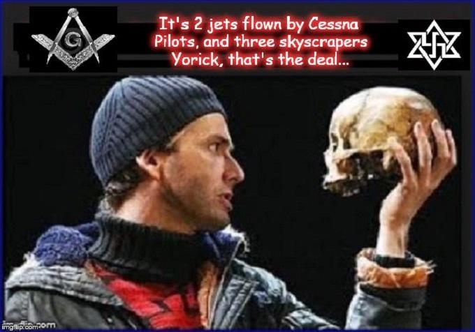 Jews Masons Alas pooor Yorick Skull 911 Cessna