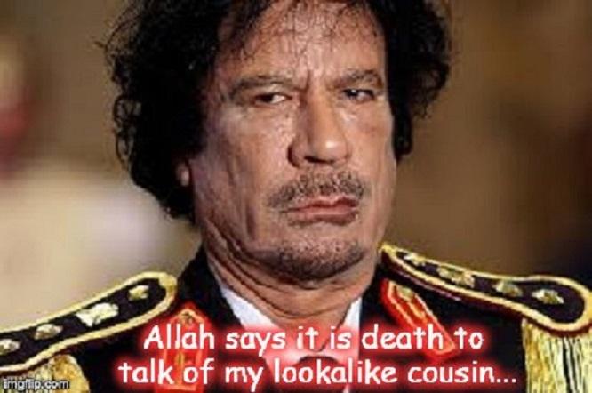 Gaddafi ~ Allah says it is death ~