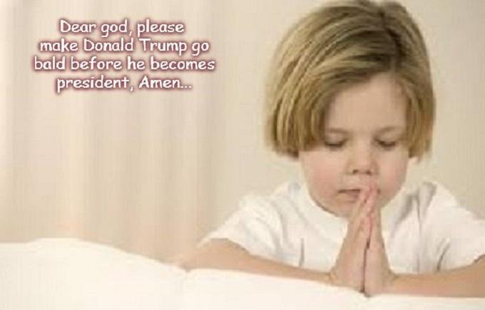 Little Girl Praying ~ Donald Trump