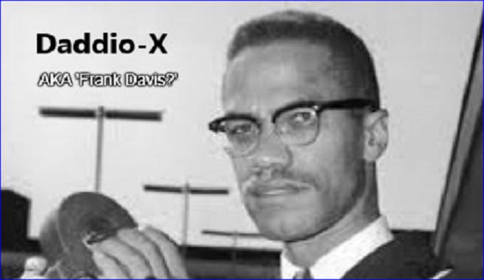 Malcolm-X AKA Frank Davis