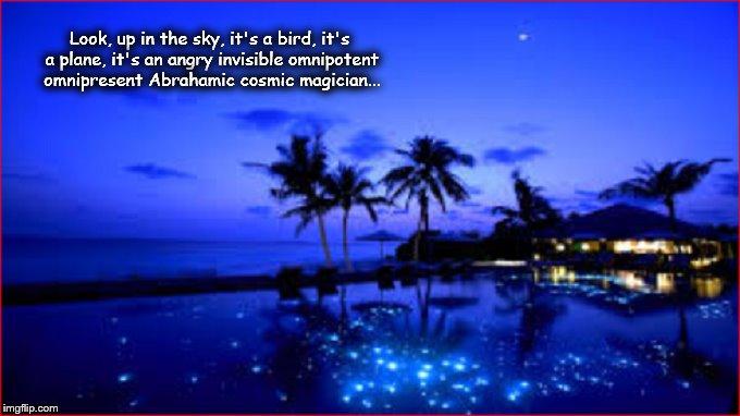 Paradise ~ Omnipotent omnipresent cosmic magician