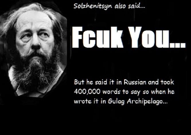 Solzhenitsyn ~ Fcuk You ~