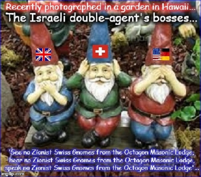 The Israeli double agent's bosses ~ Swiss gnomes ~