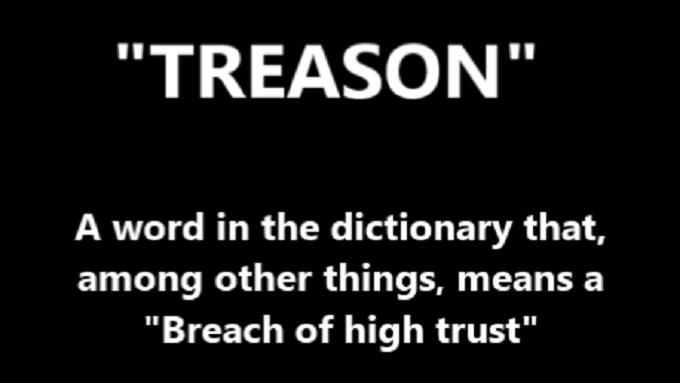 TREASON ~ A BREACH OF HIGH TRUST