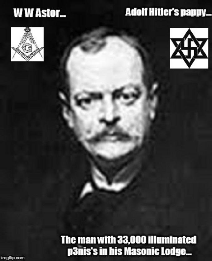 WW Astor Adolf Hitler's pappy ~ Illuminated p3nis penis ~