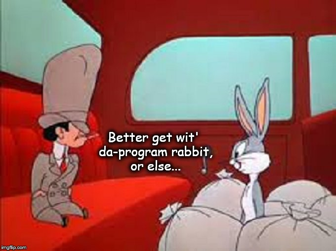 Bugs and Bugsy ~ Get wit da program