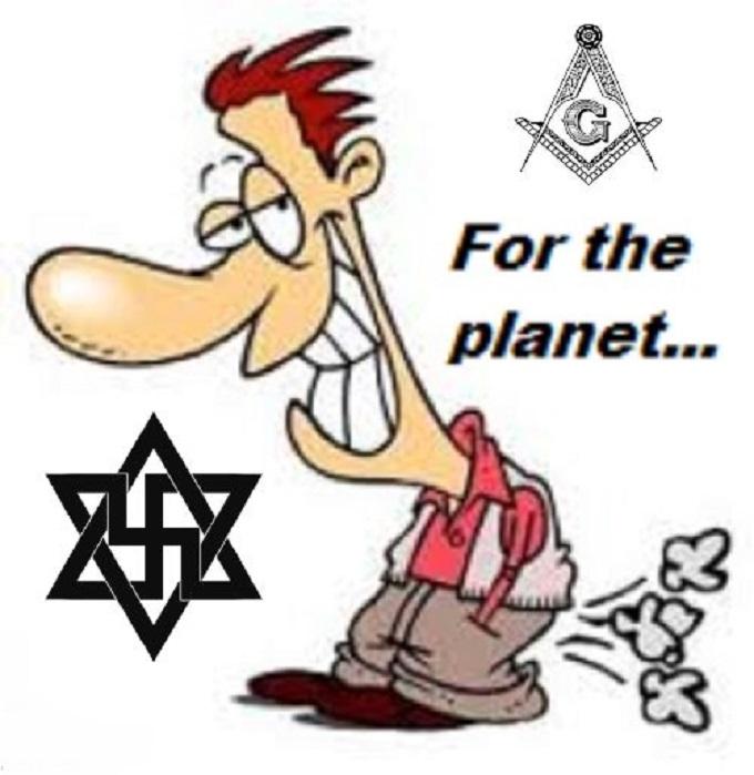 Farting fascist Nazi Jew Mason for the planet