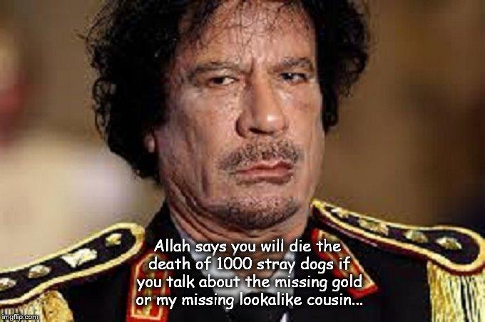 Gaddafi Gold MISSING cousin lookalike
