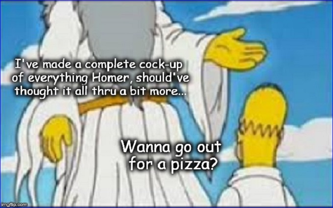 God and Homer ~ Cock up ~ Pizza