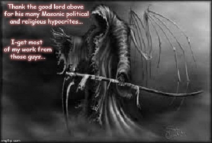 Grim Reaper ~ Masonic political hypocrites