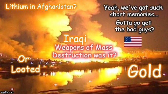 Looted Iraqi gold Afghan Lithium