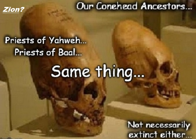 conehead-priests-of-yahweh-priests-of-baal 680 ZION