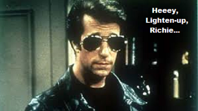 Fonzie, lighten-up, Richie
