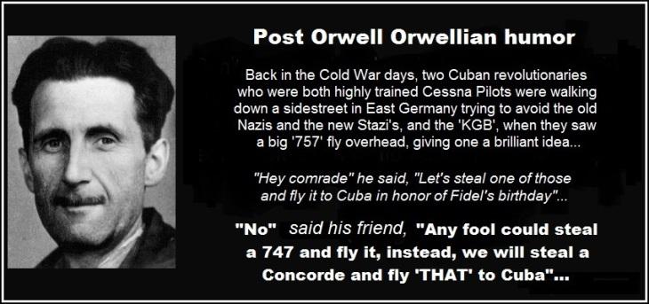 George Orwell Newspeak CESSNA Cuba BETTER even more