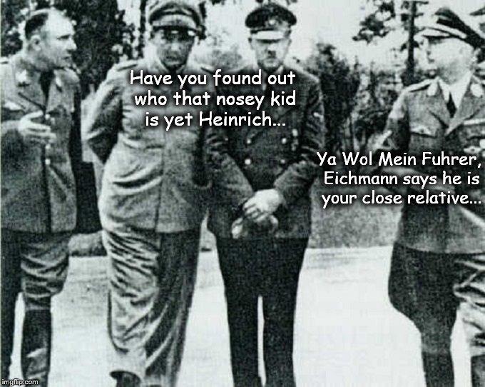 Hitler nosey kid Eichmann