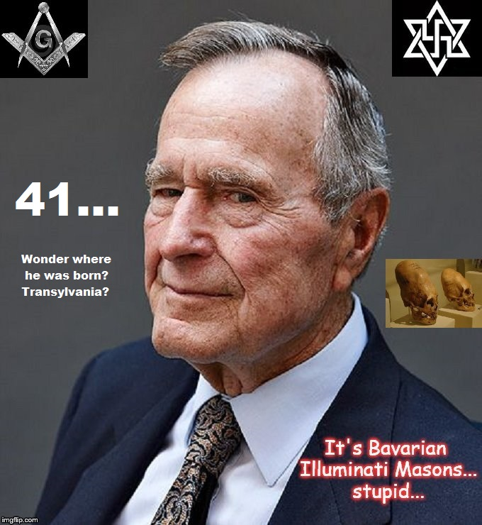 It's Bavarian Illuminati Masons, stupid ~ Bush 41 Transylania