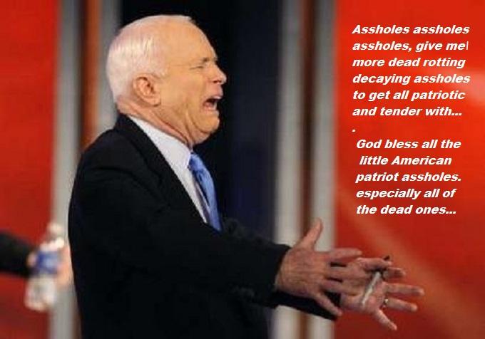 McCain dead American patriot assholes