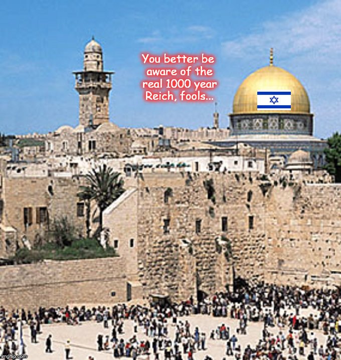Real 1000 year Reich Dome of the Rock