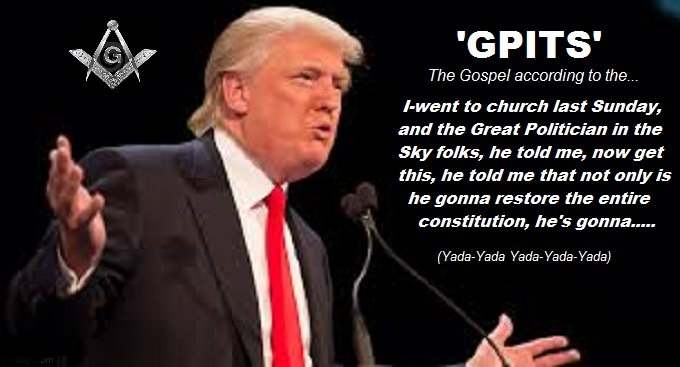 Trump MASON the gospel according to GPITS