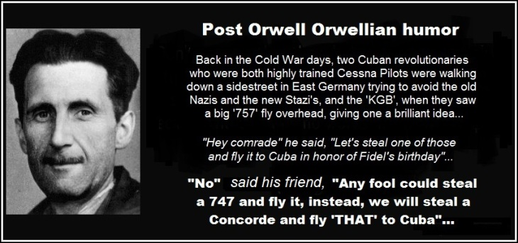 George Orwell Newspeak CESSNA Cuba BETTER even more