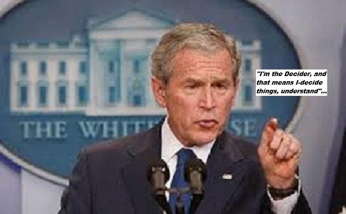 GW Bush the decider
