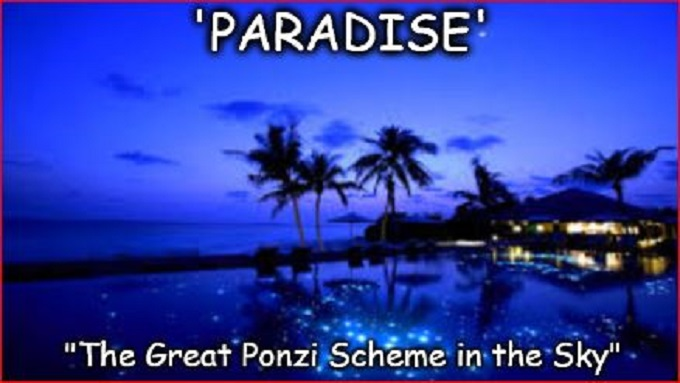 Paradise Great Ponzi Scheme