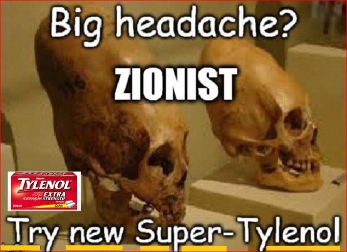 Conehead Zionist Super Tylenol