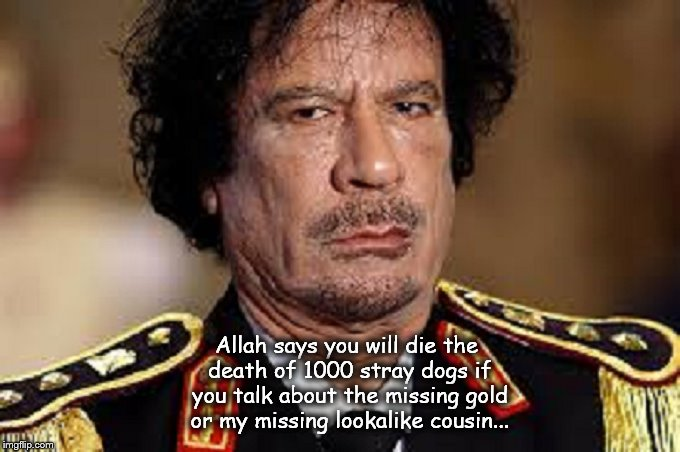 Gaddafi Gold MISSING cousin lookalike