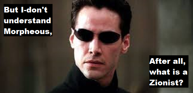 Matrix Neo dark glasses don't understand Zionist