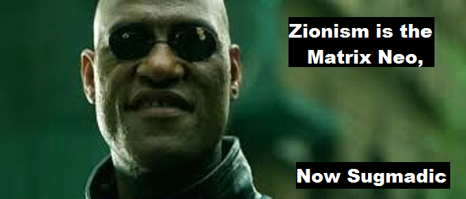 Morpheous Matrix smirk Zionism is the Matrix