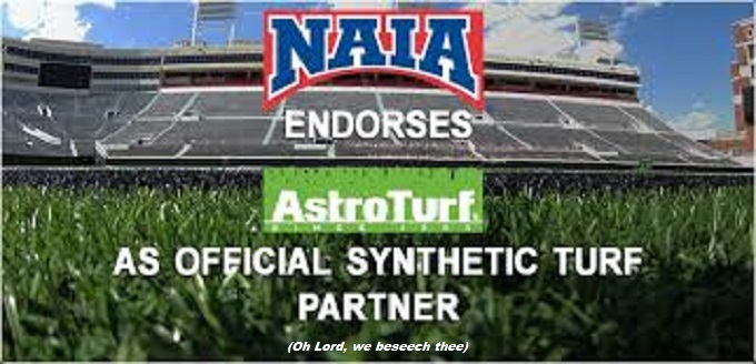 NAIA Astroturf Oh Lord we beseech thee